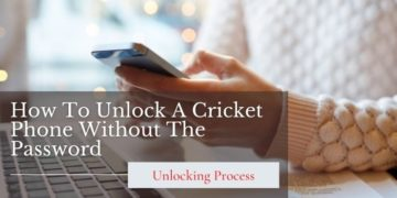How To Unlock A Cricket Phone Without The Password