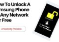 How To Unlock A Samsung Phone To Any Network For Free